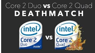 Core 2 Duo vs Core 2 Quad DEATHMATCH