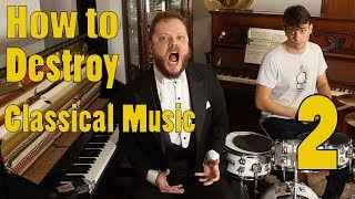 How to Destroy Classical Music