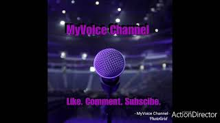 MyVoice 2020 and Beyond. (Channel Update)