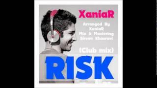XaniaR---Risk-(Club-Mix)