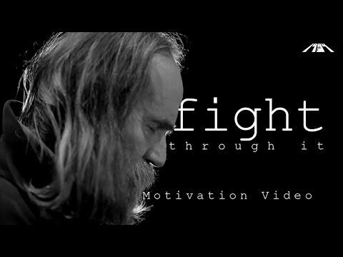 FIGHT THROUGH IT   Motivational  2016