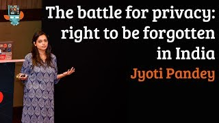 The battle for privacy: right to be forgotten in India - Jyoti Pandey
