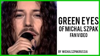 Green eyes of Michał Szpak ( fan video )