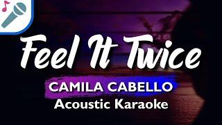 🎤 FEEL IT TWICE (KARAOKE VERSION) CAMILA CABELLO - INSTRUMENTAL & LYRICS