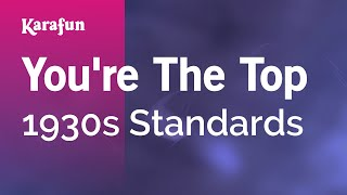 Karaoke You're The Top - 1930s Standards *