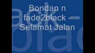 Video Bondan N Fade2Black - Selamat Jalan Lyrick download MP3, 3GP, MP4, WEBM, AVI, FLV Maret 2018