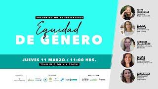 Encuentro Mujer Sustentable: Equidad de Género 2021