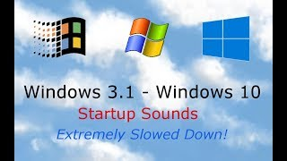 [Windows 3.11 - Windows 10] Startup Sounds -  Extremely Slowed Down!