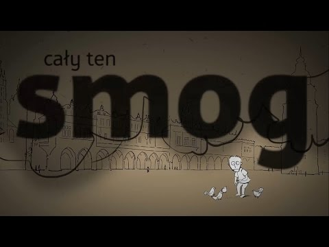 All That Smog [Cały ten smog] - documentary on polluted air and health