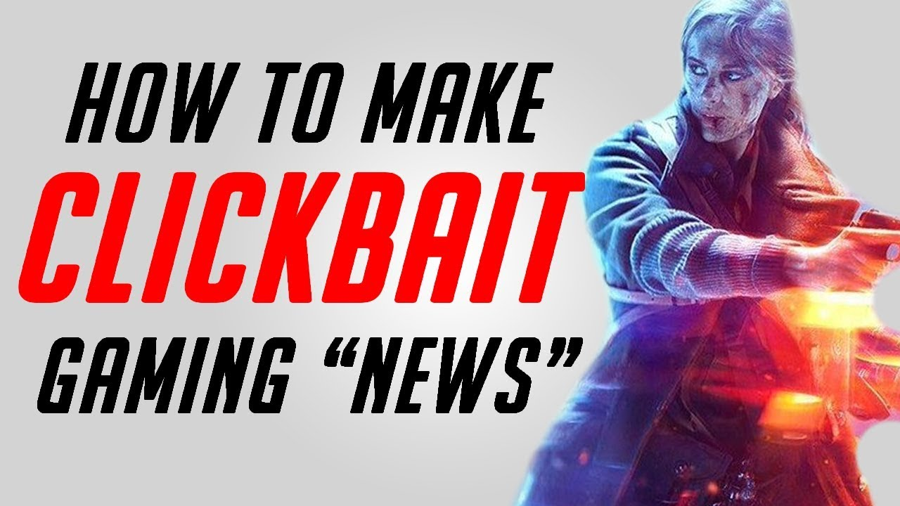 How to Make Clickbait Gaming News