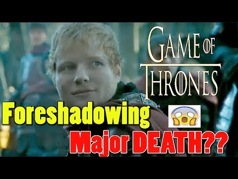 Does Ed Sheeran's Game Of Thrones Song Foreshadow The  Death Of Major Character??