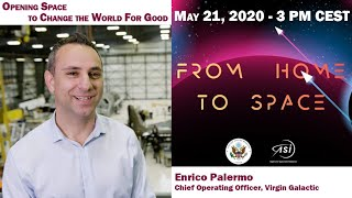 """Decimo appuntamento con """"from home to space""""giovedì, 21 maggio ore 15:00 """"opening space change the world for good""""enrico palermo chief operating officer, ..."""