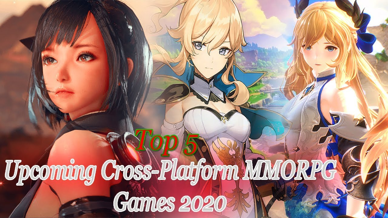 Top 5 Upcoming Cross Platform Mmorpg Games 2020 Android Ios Pc