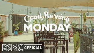 MONDAY MORNING JAZZ: Relax Bossa Nova & Jazz Cafe Music for Positive Day