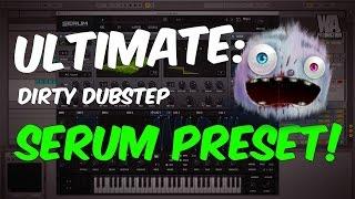ULTIMATE: Dirty Dubstep Serum Bass Sound Tutorial   + FREE Preset
