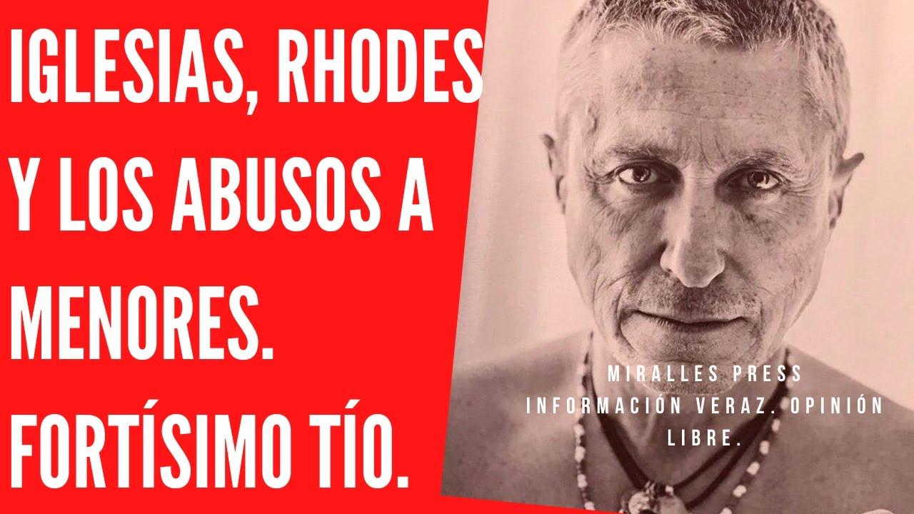 Iglesias, Rhodes y los abusos a menores. Fortísimo tío.