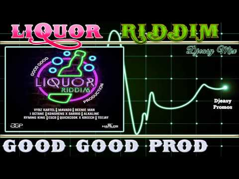 Liquor Riddim mix {JUNE 2015} (Good Good Production)  Mix by djeasy
