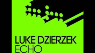 luke dzierzek - echo (oliver koletzki remix)