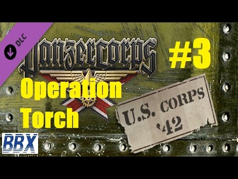 Panzer Corps US Corps 42 - #3 Operation Torch
