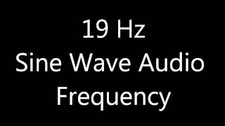 19 Hz Sine Wave Sound Frequency Tone Bass