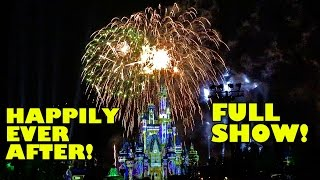 Happily Ever After NEW Fireworks Complete Show Walt Disney World Magic Kingdom! WOW!!!