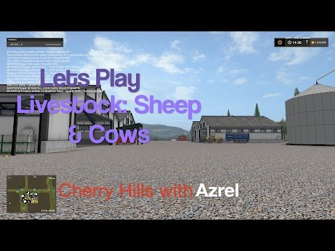Farming Simulator 17 - Cherry Hills - Lets play Episode #7 - Livestock: Sheep and Cows