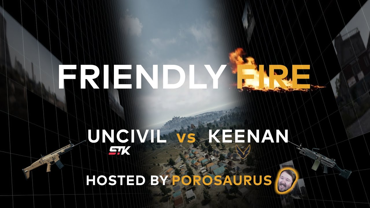 PCS2 NA - Friendly Fire (Uncivil vs Keenan)