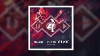 Hoaprox - Kill the PHOf (Original Mix)