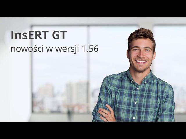 InsERT GT - nowości w wersji 1.56
