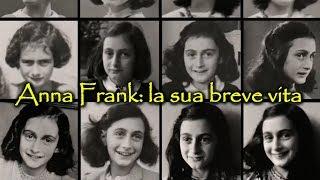 Anna Frank: La sua breve vita
