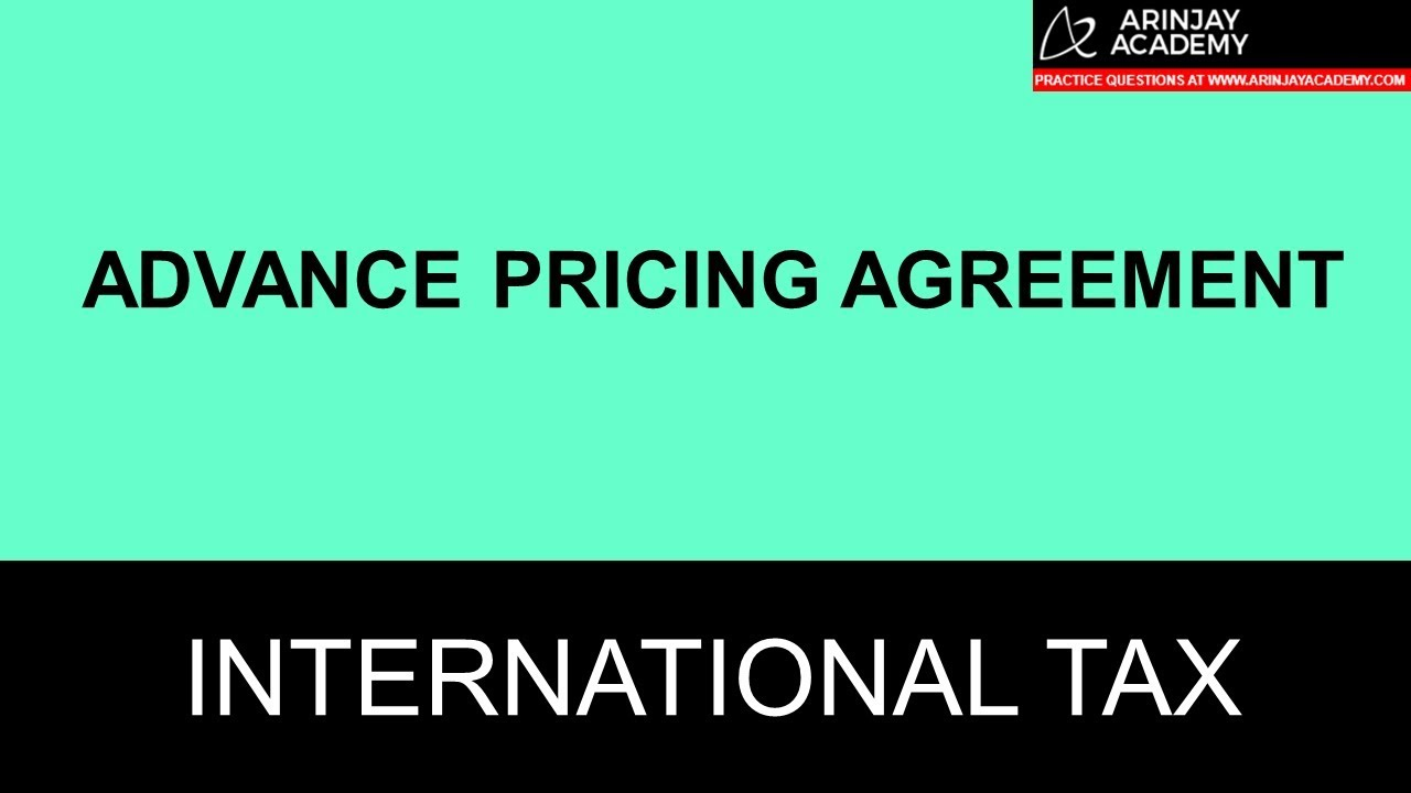 Advance Pricing Agreement What Is An Apa Types Of Apa Unilateral