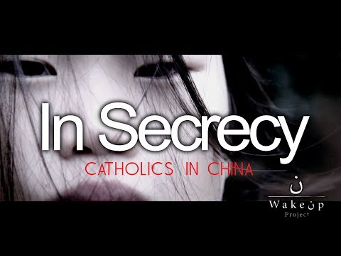 In Secrecy. Catholics in China