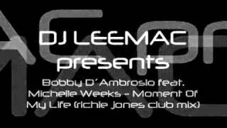 Bobby D´Ambrosio feat. Michelle Weeks - Moment Of My Life (richie jones club mix)