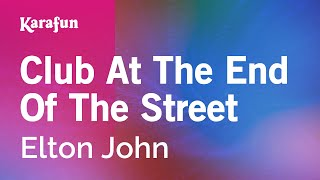 Karaoke Club At The End Of The Street - Elton John *