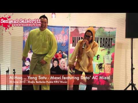Free Download Al Haq... Yang Satu - Mawi Featuring Dato' Ac Mizal Mp3 dan Mp4