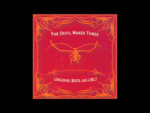 The Devil Makes Three - Black Irish
