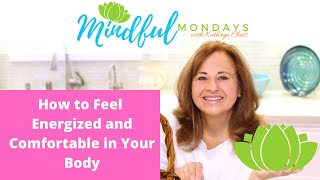 How to Feel Energized and Comfortable in Your Body