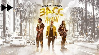 "Yella Beezy, Quavo, & Gucci Mane - ""Bacc at it Again"" (Fast)"