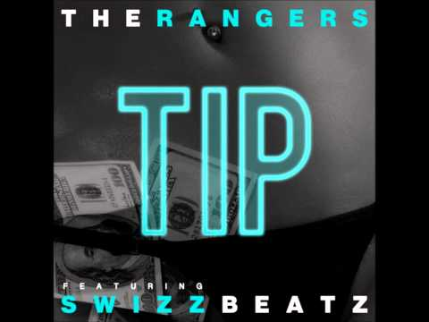 The Rangers - Tip (Feat Swizz Beatz) (Clean)