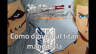 Cómo dibujar al titán mandíbula 2 | How to draw  agito no kyojin 2