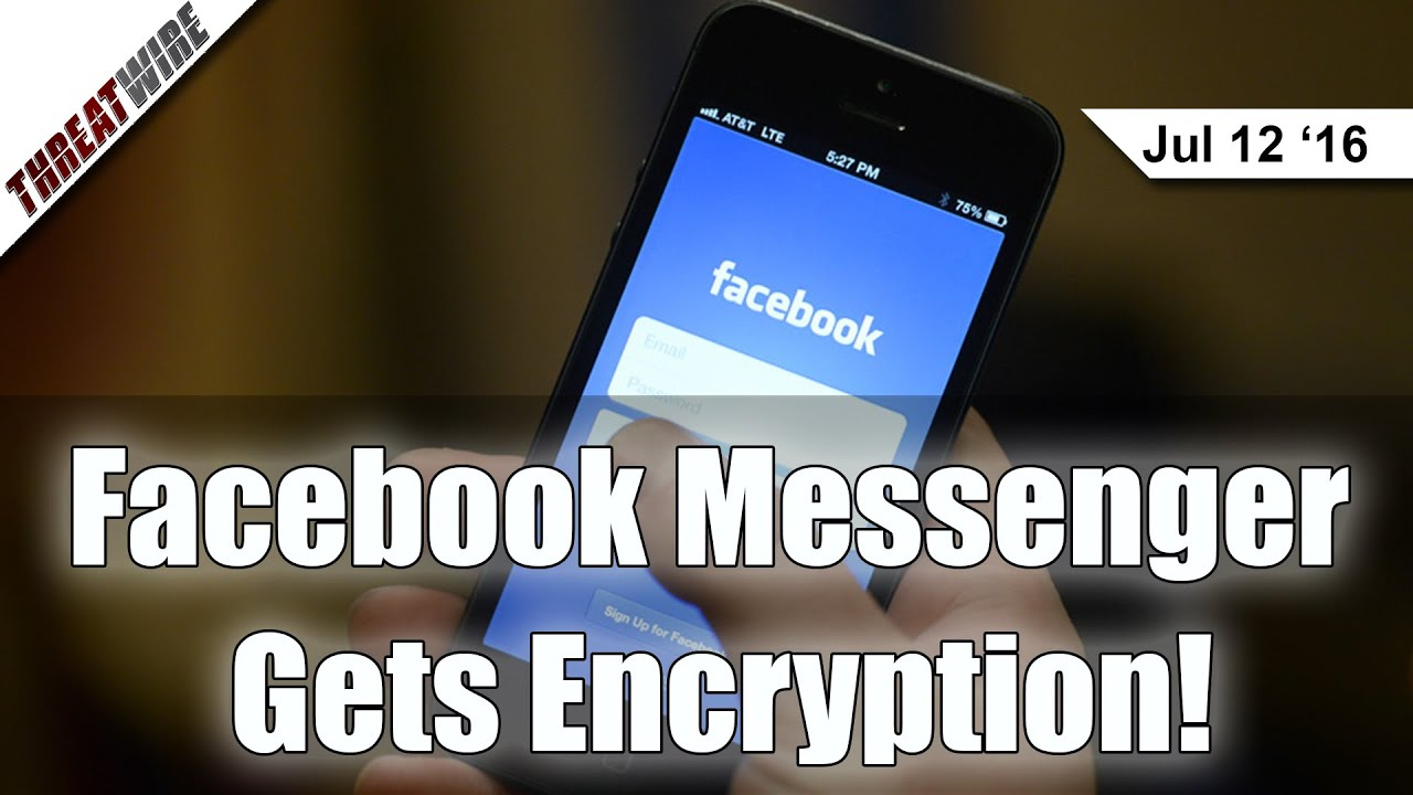 Facebook Messenger Gets Encryption! - Threat Wire - YouTube