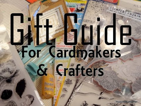 Christmas 2017 Gift Guide For Cardmakers Papercrafters And