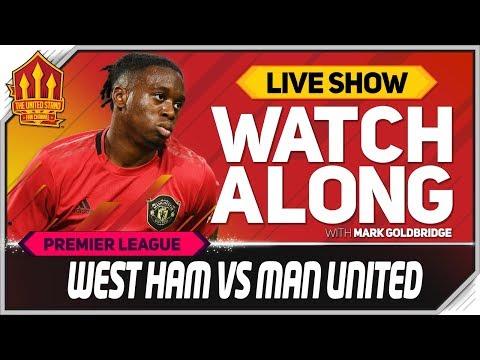 West Ham vs Manchester United With Mark Goldbridge LIVE