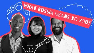 Different Russia: Foreigners talk about Russia