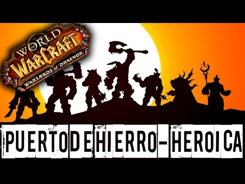 Puerto de hierro (Heroica) - World of Warcraft