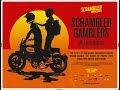 SCRAMBLER GAMBLERS - The Movie
