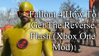 Fallout 4 How To Get The Reverse Flash (Xbox One Mod)(What is up guy's in this video i showcase the Reverse Flash outfit this mod is made by Skull_C0wboy. thank you for watching don't for get too subscribe for more ..., 2016-08-06T00:38:52.000Z)
