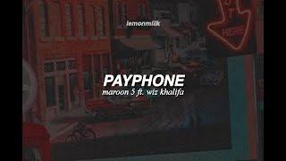 maroon 5 ft. wiz khalifa - payphone   lyrics