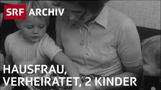 Alltag der Schweizer Frau (1971) | Rolle der Frau in der Gesellschaft | SRF Archiv