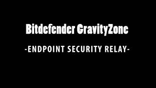 How to Install Security Relay - Bitdefender GravityZone